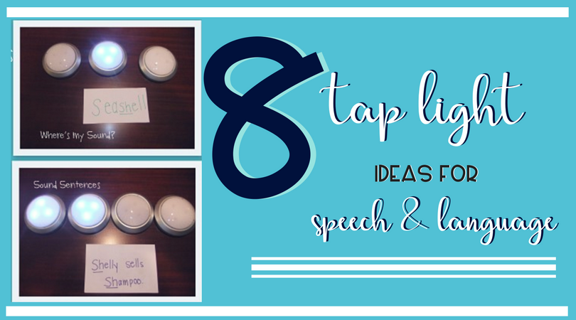 8 Ways to use Tap Lights for Speech and Language
