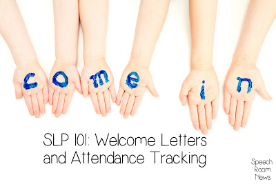 SLP 101: Welcome Letters,Attendance, Billing