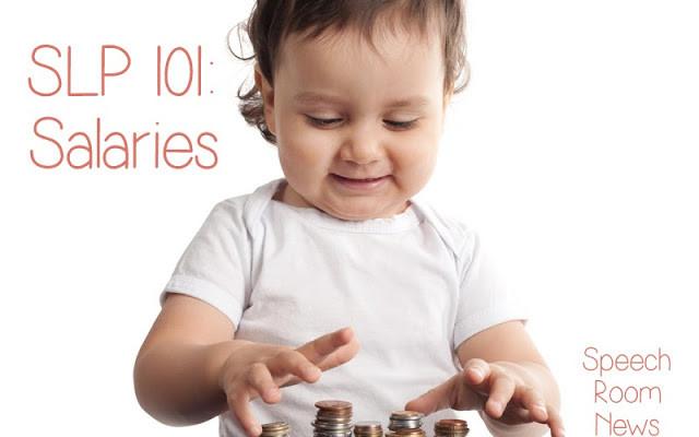 SLP 101: Salaries
