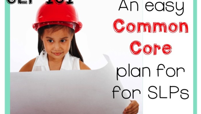 SLP 101: Speech Therapy and The Common Core