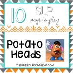 10 SLP Ways to Play: Potato Heads
