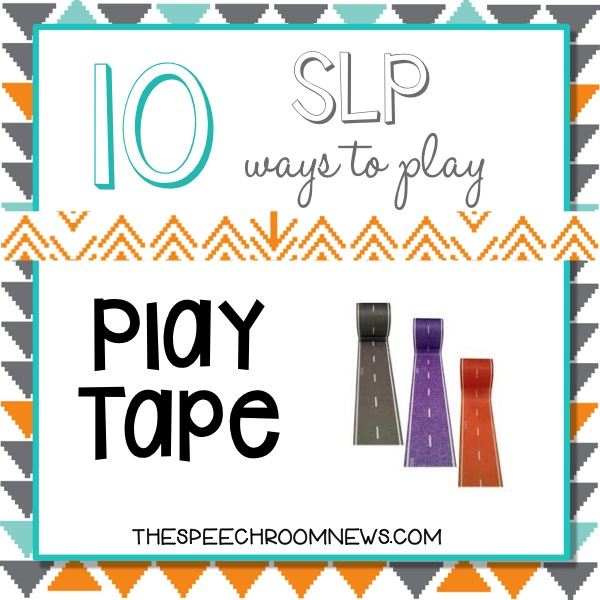 10 SLP Ways to Play: Play Tape