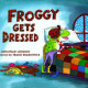Froggy Gets Dressed: Preschool Book Companions