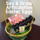 Say & Draw Articulation Easter Eggs