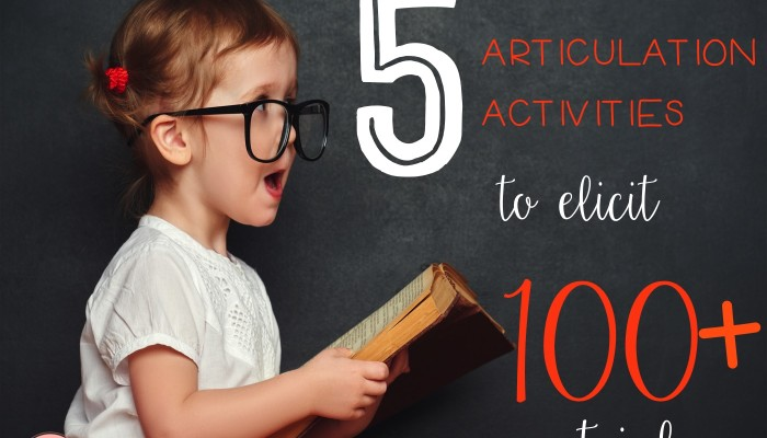 Articulation Therapy: 5 Activities to Elicit 100+ Trials