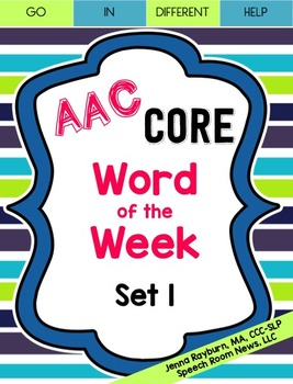 AAC Core Word of the Week Set 1