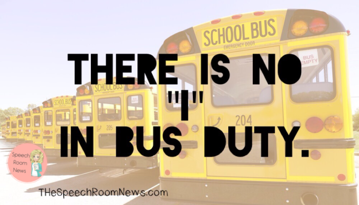"There is no ""I"" in bus duty."