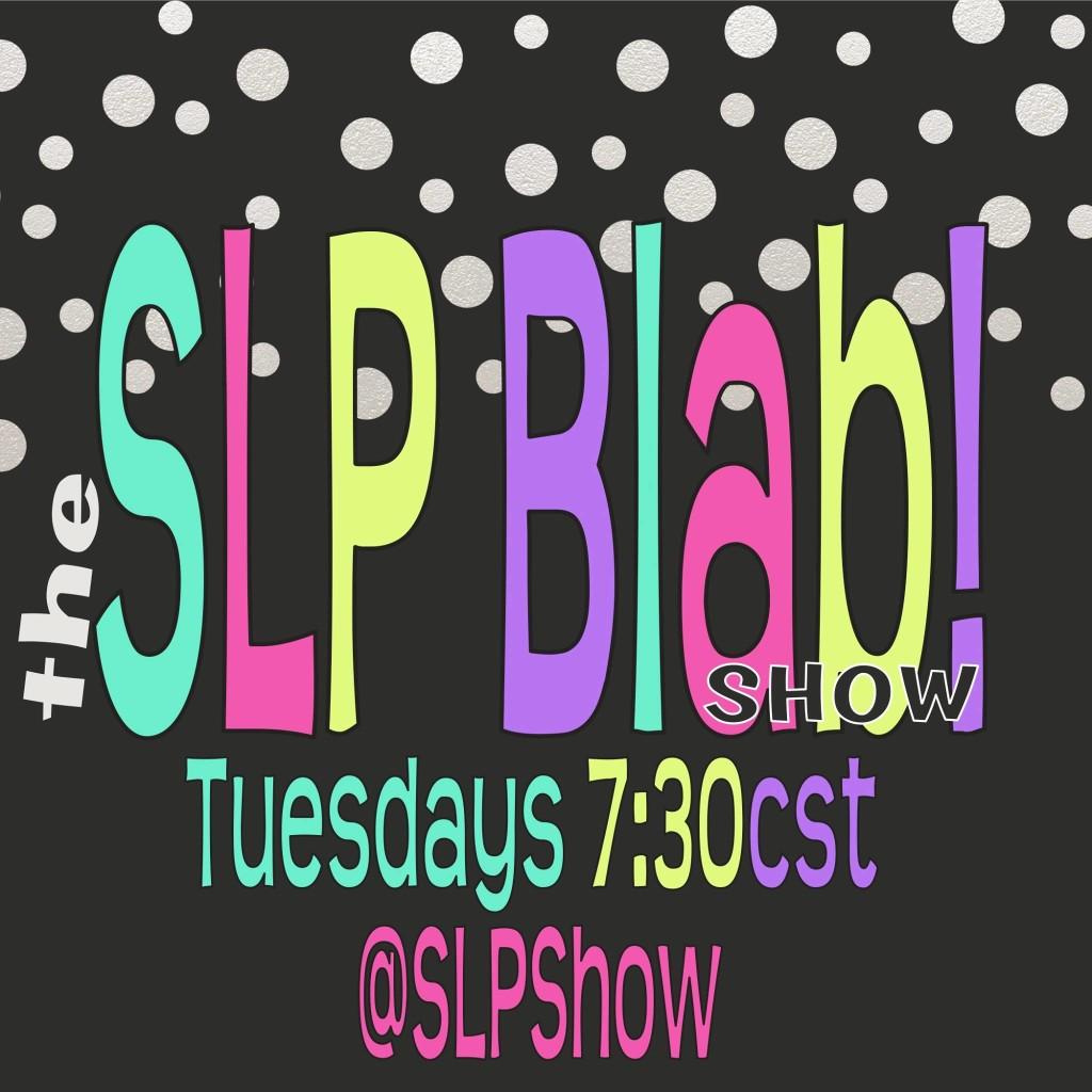 SLP blab show