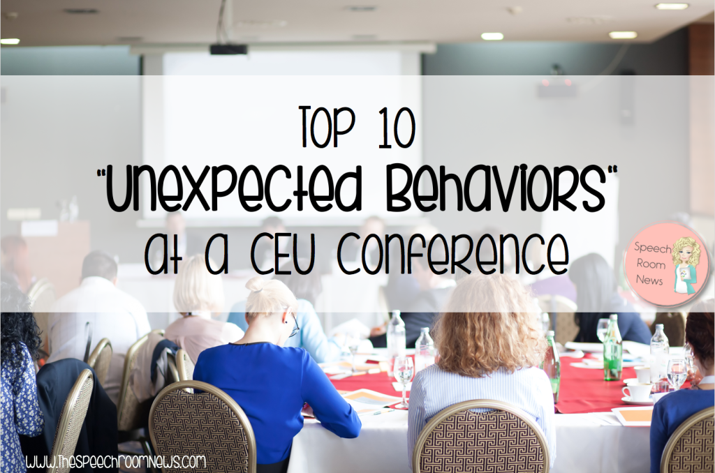 Top 10 Unexpected Behaviors at  a CEU Conference