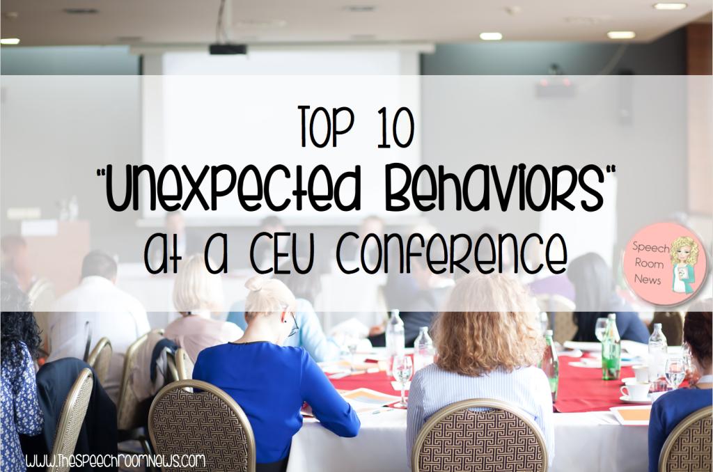 Top 10 Unexpected Behaviors at a CEU Conference
