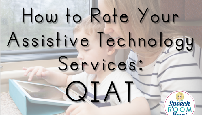 Rate your Assistive Technology Services: QIAT