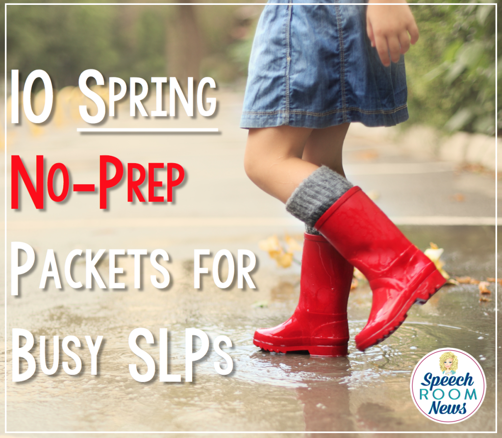 10 Spring No-Prep Packets For Busy SLPs