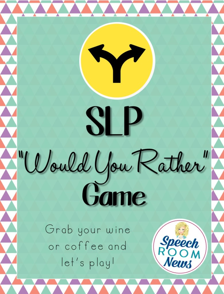 Would You Rather, SLP Game from Speech Room News