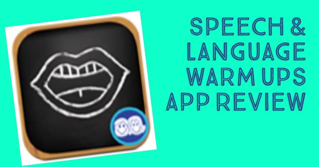 Speech & Language Warm-Ups App Review