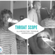 Throat Scope Review