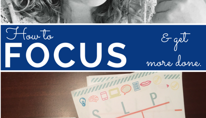 How to Focus and Get More Done!