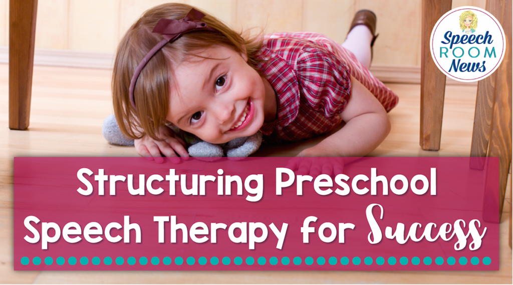 Setting the Environment for Success (Preschool SLP)