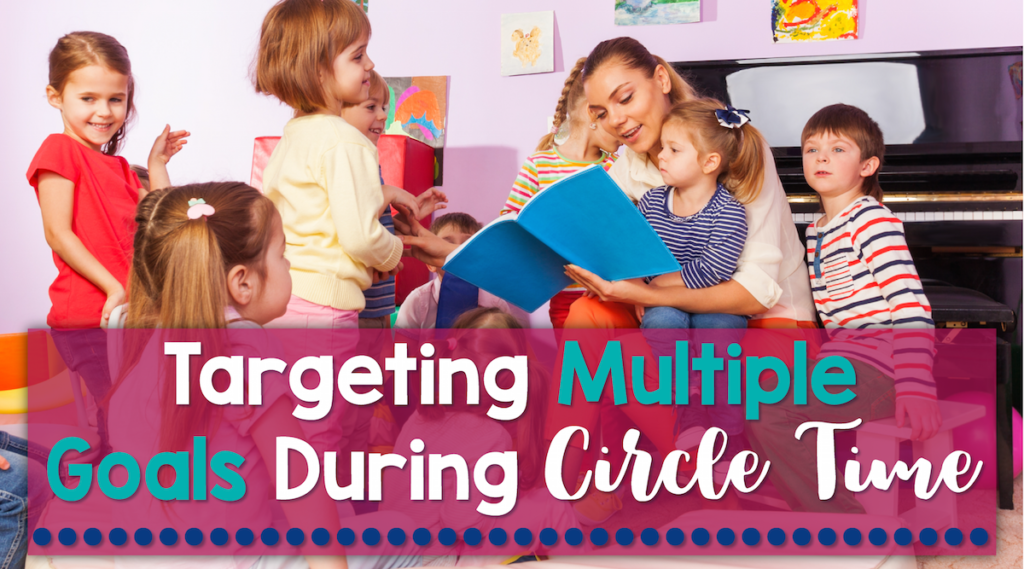 Targeting Multiple Goals During Circle Time