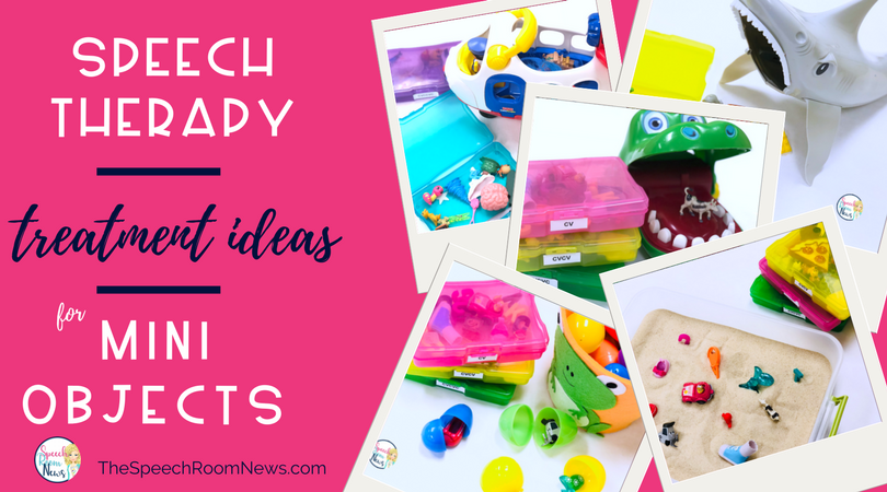 Speech Therapy Treatment Ideas for Mini Objects
