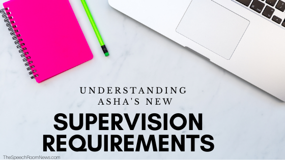 Photo of New ASHA Oversight Requirements – News from the Speech Room