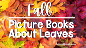 a bed of colorful leaves backdrops text that says Fall Picture Books about Leaves
