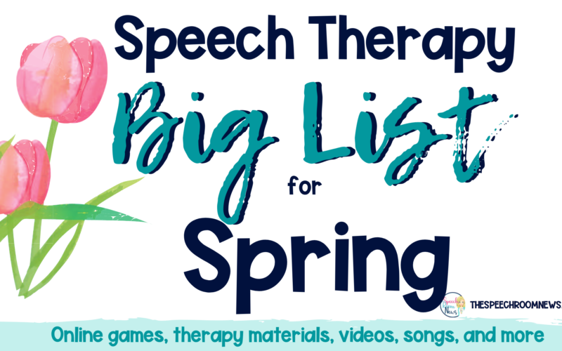 Spring Big List for Speech Therapy Activities