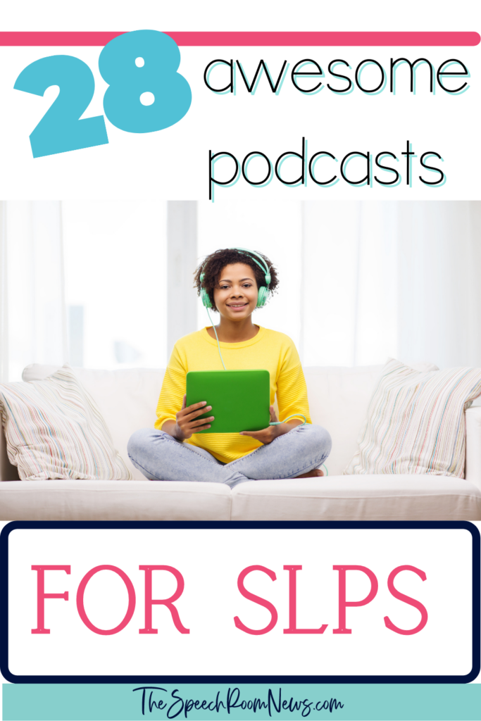 A woman sits on a couch with a tablet and headphones. Text says, 28 awesome podcasts for SLPs from TheSpeechRoomNews.com