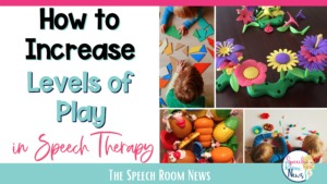 increasing levels of play during speech therapy